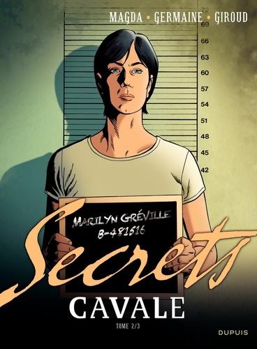 Secrets  Cavale. Tome 2