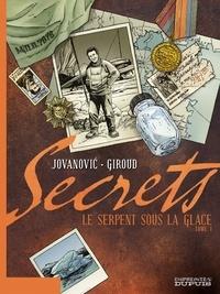 Frank Giroud et Milan Jovanovic - Secrets  : Le Serpent sous la glace - Tome 1.
