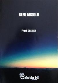 Frank Greiner - Bleu absolu.