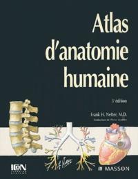 Bons livres pdf à télécharger gratuitement Atlas d'anatomie humaine 9782294015090 par Frank-H Netter in French DJVU PDB RTF