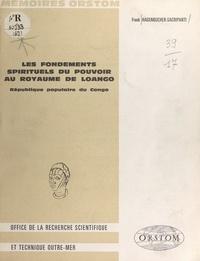 Frank Hagenbucher-Sacripanti - Les fondements spirituels du pouvoir au royaume de Loango - République populaire du Congo.