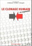Frank Haldemann et Hugues Poltier - Le clonage humain en arguments.