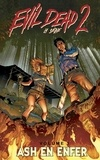 Frank Hannah et Oscar Bazaldua - Evil Dead 2 Tome 1 : Ash en enfer.