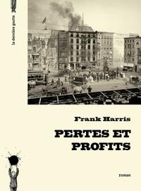 Frank Harris - Pertes et profits.