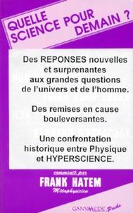 Frank Hatem - Quelle science pour demain ?.