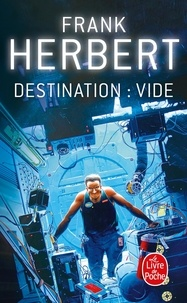 Frank Herbert - Destination : Vide - Le Programme Conscience.