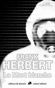 Frank Herbert - La Mort blanche.
