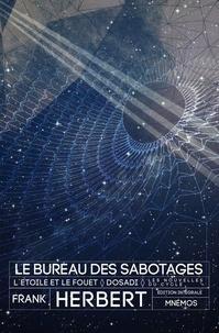 Frank Herbert - Le bureau des sabotages - L'étoile et le fouet ; Dosadi.