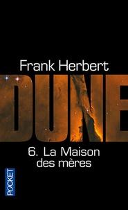 Frank Herbert - Le cycle de Dune Tome 6 : La maison des mères.