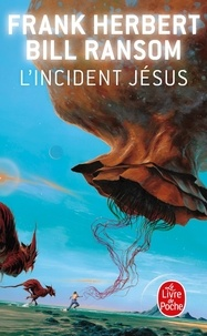 Frank Herbert et Bill Ransom - Le Cycle du Programme Conscience Tome 2 : L'incident Jésus.