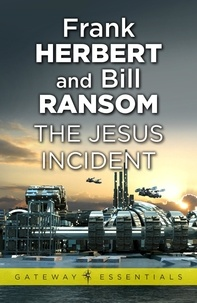 Frank Herbert et Bill Ransom - The Jesus Incident - Pandora Sequence Book 2.
