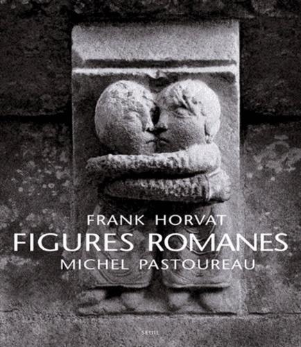Frank Horvat et Michel Pastoureau - Figures romanes.