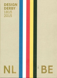 Frank Huygens et Mienke Simon Thomas - Design Derby - Netherlands Belgium 1815-2015.