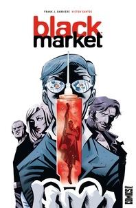 Frank J. Barbiere et Victor Santos - Black market.