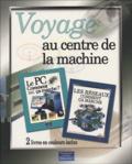 Frank-J Derfler et Ron White - Voyage au centre de la machine Coffret en 2 volumes : Tome 1, Le PC comment ça marche ? ; Tome 2, Les réseaux comment ça marche ?.