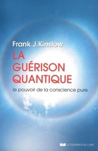 Téléchargements en ligne gratuits d'ebooks pdf La guérison quantique  - Le pouvoir de la conscience pure