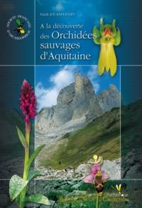 Frank Jouandoudet - A la découverte des Orchidées sauvages d'Aquitaine.
