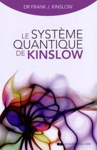 Frank Kinslow - Le système quantique de Kinslow.