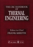 Frank Kreith et  Collectif - The CRC Handbook of Thermal Engineering.