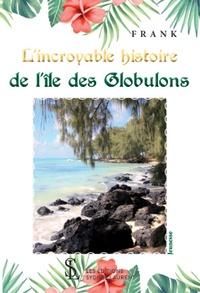 Frank - L'incroyable histoire de l'île des Globulons.
