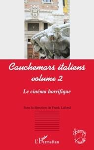 Frank Lafond - Cauchemars italiens - Volume 2, Le cinéma horrifique.