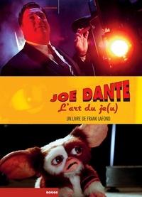 Frank Lafond - Joe Dante - L'art du je(u).