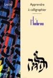 Frank Lalou - Apprendre à calligraphier l'hébreu.