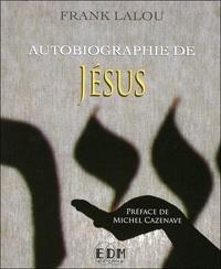 Frank Lalou - Autobiographie de Jésus.