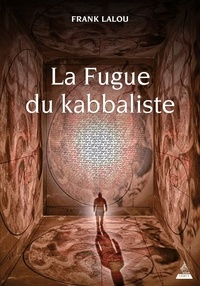 Frank Lalou - La Fugue du kabbaliste.
