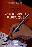 Frank Lalou - Pratique de la calligraphie hébraïque.