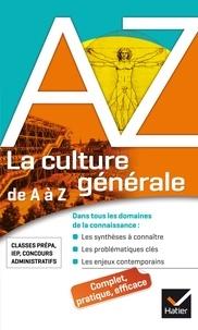 Frank Lanot et Daniel Pimbé - La culture générale de A à Z - classes prépa, IEP, concours administratifs....