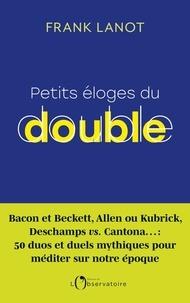 Frank Lanot - Petits éloges du double.