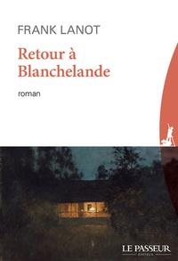 Frank Lanot - Retour à Blanchelande.