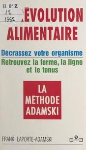 Frank Laporte-Adamski et Corinne Delétraz - La révolution alimentaire : la méthode Adamski.