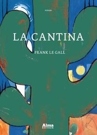 Frank Le Gall - La cantina.