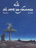 Frank Le Gall et Michel Plessix - Là où vont les fourmis.