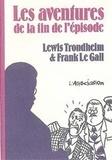 Frank Le Gall et Lewis Trondheim - Les aventures de la fin de l'épisode.