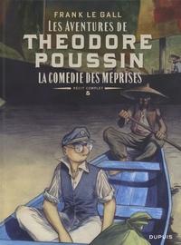 Frank Le Gall - Théodore Poussin Récit complet Tome 5 : La comédie des méprises.