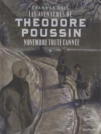 Frank Le Gall - Théodore Poussin Récit complet Tome 6 : Novembre toute l'année.