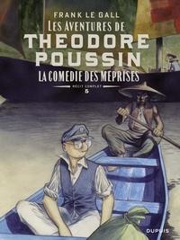 Frank Le Gall - Théodore Poussin – Récits complets - tome 5 - La comédie des méprises.