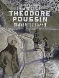 Frank Le Gall - Théodore Poussin – Récits complets - tome 6 - Novembre toute l'année.