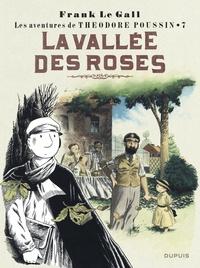 Frank Le Gall - Théodore Poussin Tome 7 : La vallée des roses.