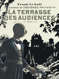 Frank Le Gall - Théodore Poussin Tome 9 : La terrasse des audiences du clair de lune ou La comédie des méprises - Tome 1.