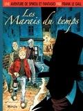 Frank Le Gall - Une aventure de Spirou et Fantasio Tome 2 : Les Marais du temps.