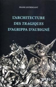Frank Lestringant - L'architecture des Tragiques d'Agrippa d'Aubigné.