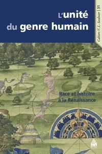 Frank Lestringant et Pierre-François Moreau - L'unité du genre humain - Race et Histoire à la Renaissance.