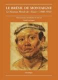 """Frank Lestringant - Le Brésil de Montaigne - Le Nouveau Monde des """"Essais"""" (1580-1592)."""
