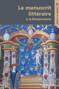 Frank Lestringant et Olivier Millet - Le manuscrit littéraire à la Renaissance.