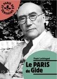 Frank Lestringant - Le Paris de Gide.