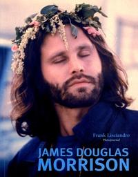 Frank Lisciandro - James Douglas Morrison - Photojournal.
